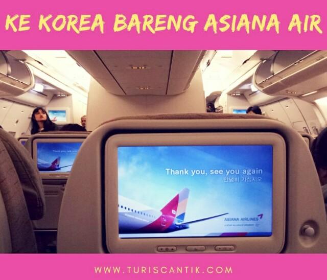 Pengalaman Naik Asiana Airlines Ke Korea Selatan Turis Cantik