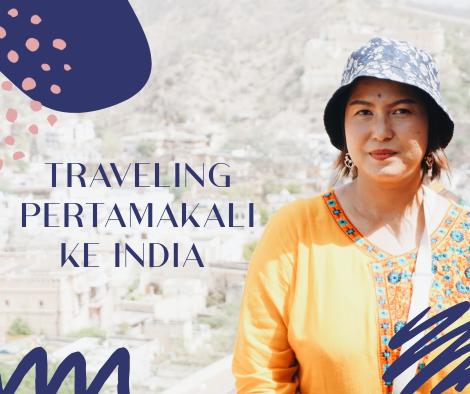 traveling pertama kali ke india